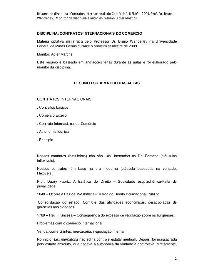 """Resumo da disciplina """"Contratos Internacionais do Comércio"""". UFMG – 2009. Prof. Dr. BrunoWanderley. Monitor da disciplina ..."""