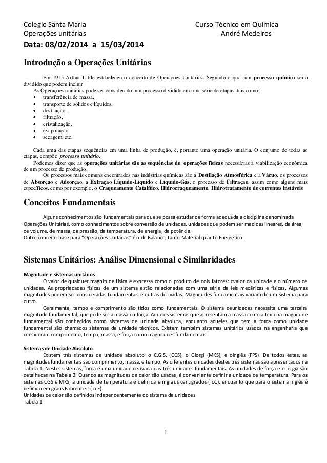 Colegio Santa Maria Curso Técnico em Química Operações unitárias André Medeiros 1 Data: 08/02/2014 a 15/03/2014 Introdução...