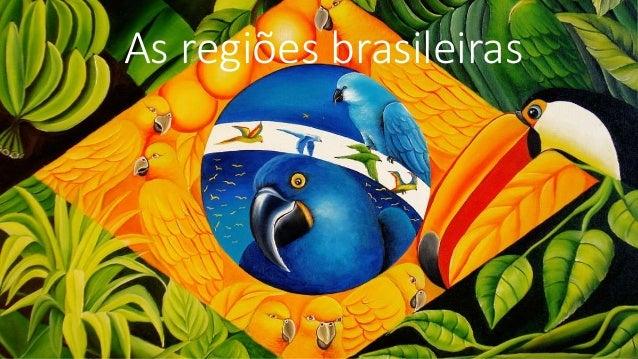 As regiões brasileiras