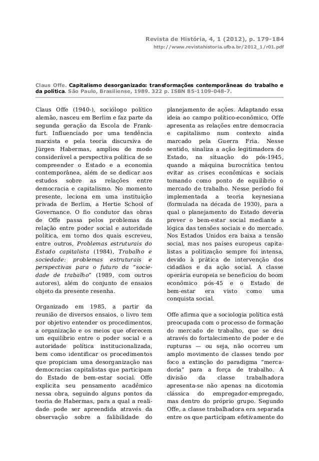 Revista de História, 4, 1 (2012), p. 179-184 http://www.revistahistoria.ufba.br/2012_1/r01.pdf Claus Offe (1940-), sociólo...