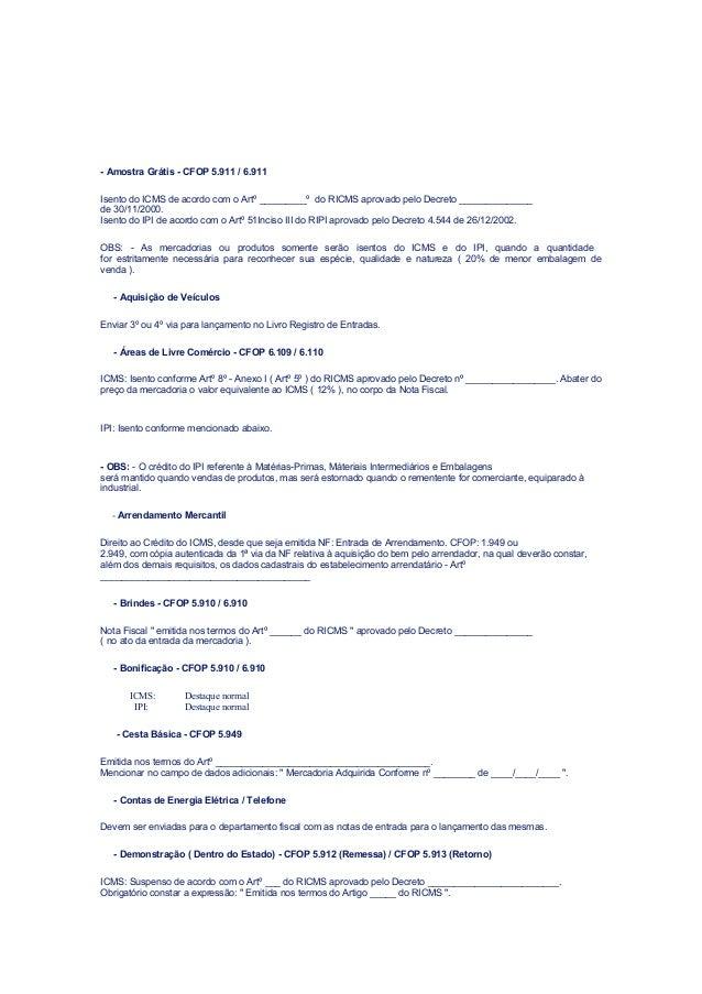 - Amostra Grátis - CFOP 5.911 / 6.911 Isento do ICMS de acordo com o Artº _________º do RICMS aprovado pelo Decreto ______...