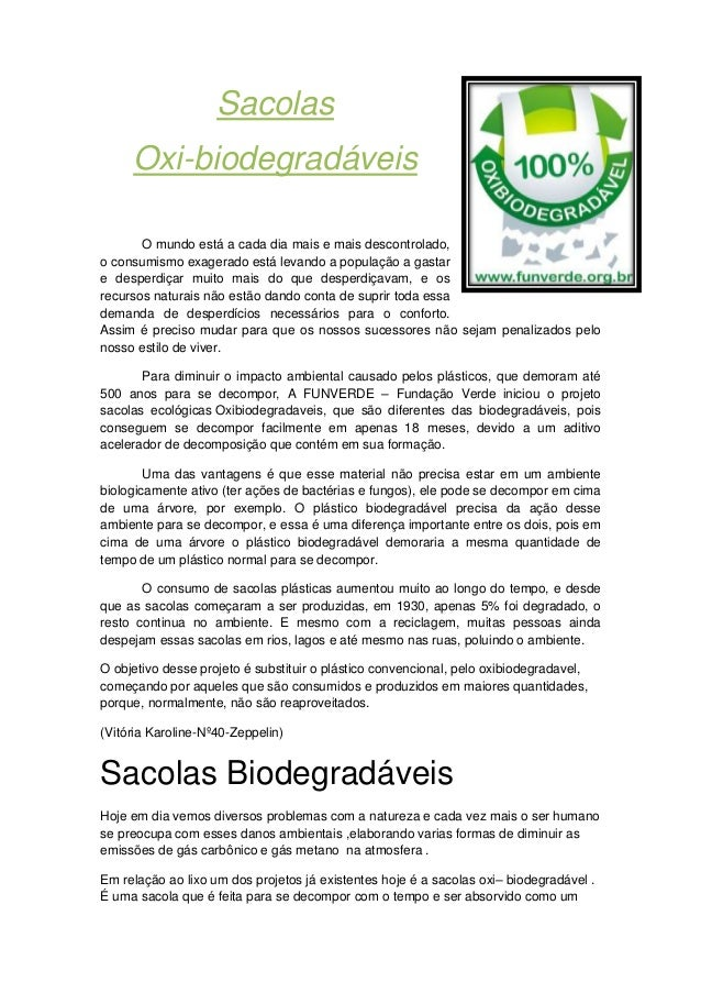 Sacolas Oxi-biodegradáveis O mundo está a cada dia mais e mais descontrolado, o consumismo exagerado está levando a popula...