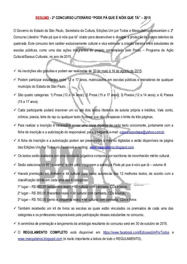 """RESUMO - 2º CONCURSO LITERÁRIO """"PODE PÁ QUE É NÓIS QUE TÁ"""" – 2015 O Governo do Estado de São Paulo, Secretaria da Cultura,..."""
