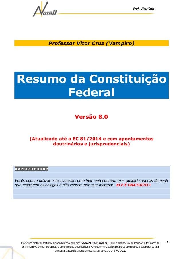 Prof. Vítor Cruz  1  Professor Vítor Cruz (Vampiro)  Resumo da Constituição  Federal  Versão 8.0  (Atualizado até a EC 81/...