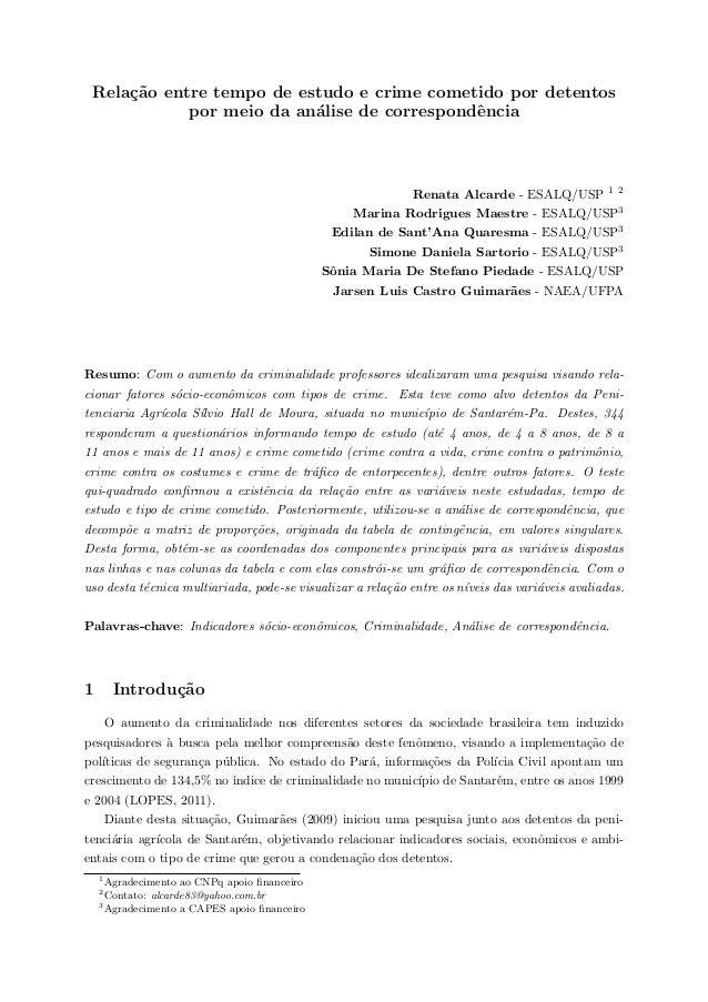 Rela¸c˜ao entre tempo de estudo e crime cometido por detentos por meio da an´alise de correspondˆencia Renata Alcarde - ES...