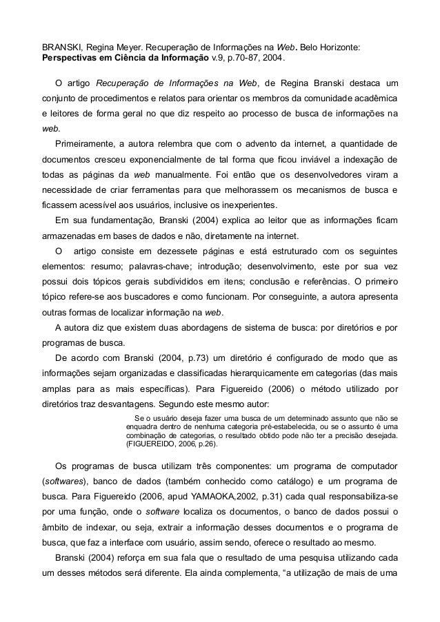 BRANSKI, Regina Meyer. Recuperação de Informações na Web. Belo Horizonte: Perspectivas em Ciência da Informação v.9, p.70-...