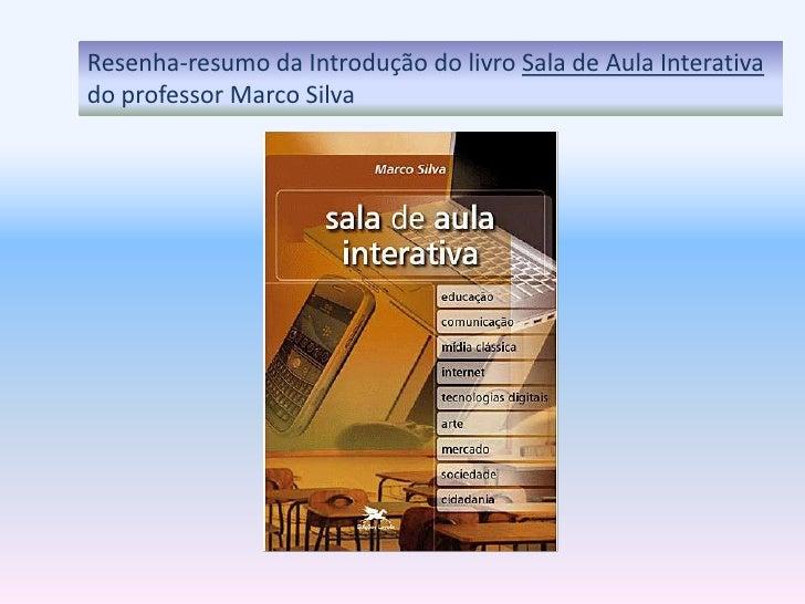 Resenha-resumo da Introdução do livro Sala de Aula Interativado professor Marco Silva