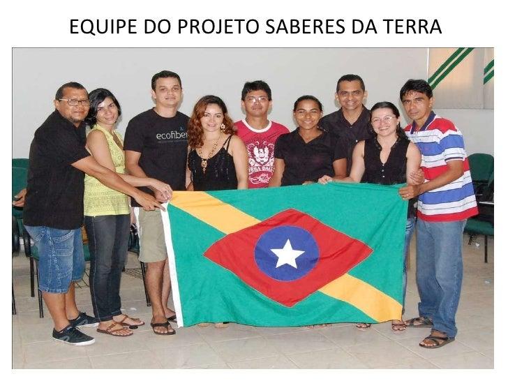 EQUIPE DO PROJETO SABERES DA TERRA