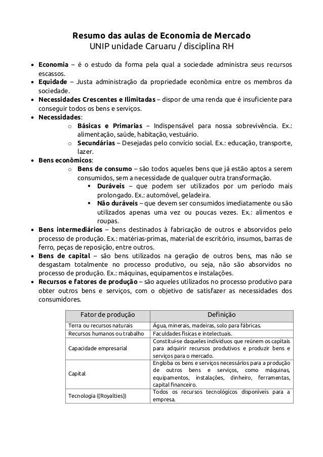 Resumo das aulas de Economia de Mercado UNIP unidade Caruaru / disciplina RH  Economia – é o estudo da forma pela qual a ...