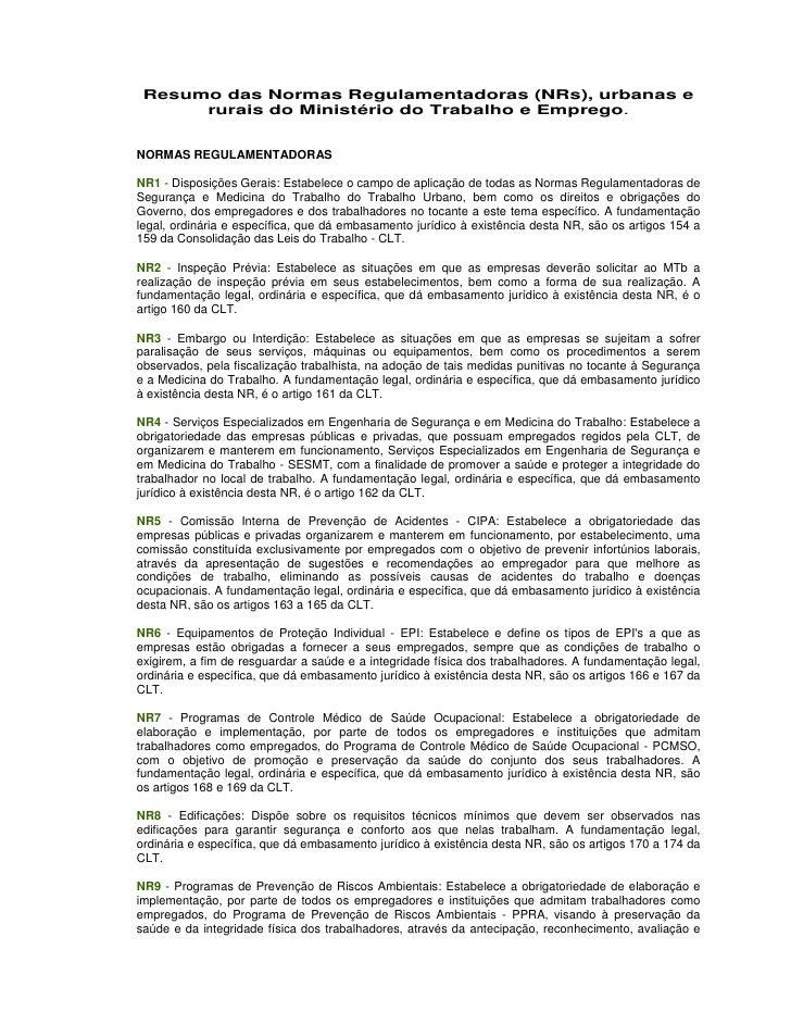 Resumo das Normas Regulamentadoras (NRs), urbanas e       rurais do Ministério do Trabalho e Emprego.   NORMAS REGULAMENTA...