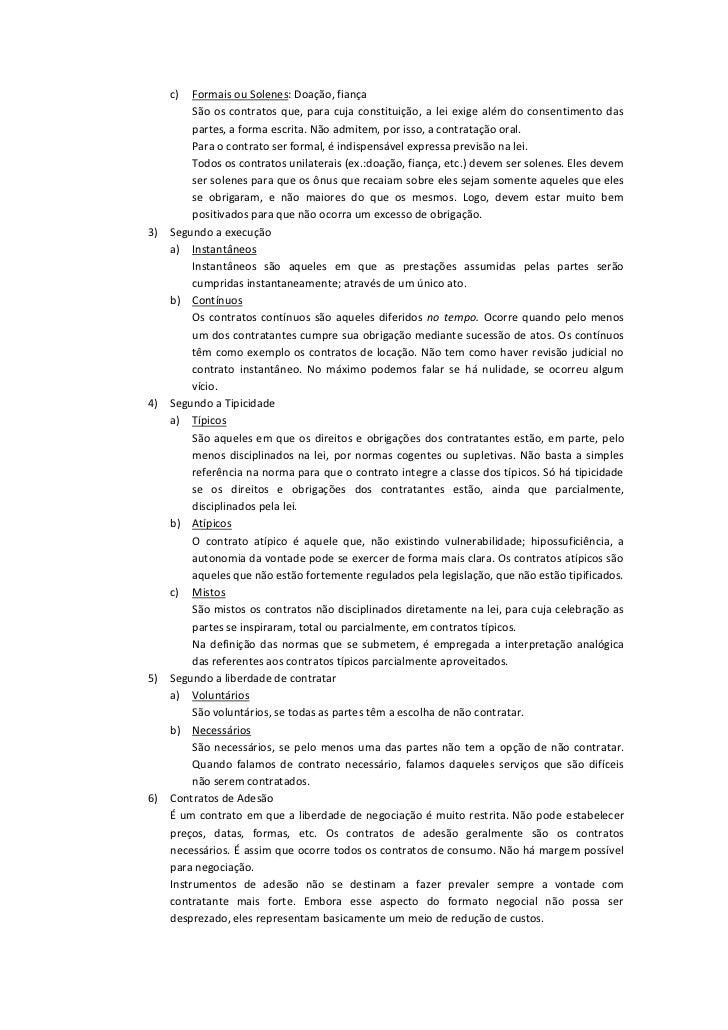 c)   Formais ou Solenes: Doação, fiança          São os contratos que, para cuja constituição, a lei exige além do consent...