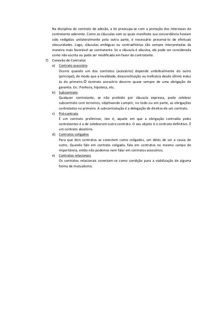 Na disciplina do contrato de adesão, a lei preocupa-se com a proteção dos interesses do   contratante aderente. Como as cl...