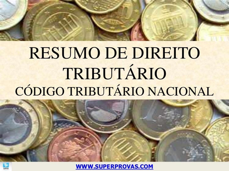 RESUMO DE DIREITO    TRIBUTÁRIOCÓDIGO TRIBUTÁRIO NACIONAL       WWW.SUPERPROVAS.COM