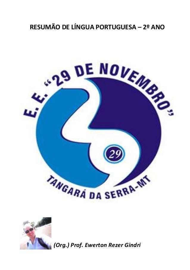 RESUMÃO DE LÍNGUA PORTUGUESA – 2º ANO  (Org.) Prof. Ewerton Rezer Gindri