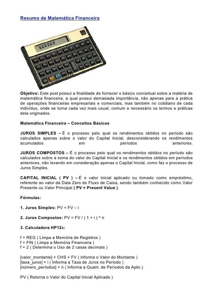 Resumo de Matemática Financeira     Objetivo: Este post possui a finalidade de fornecer o básico conceitual sobre a matéri...