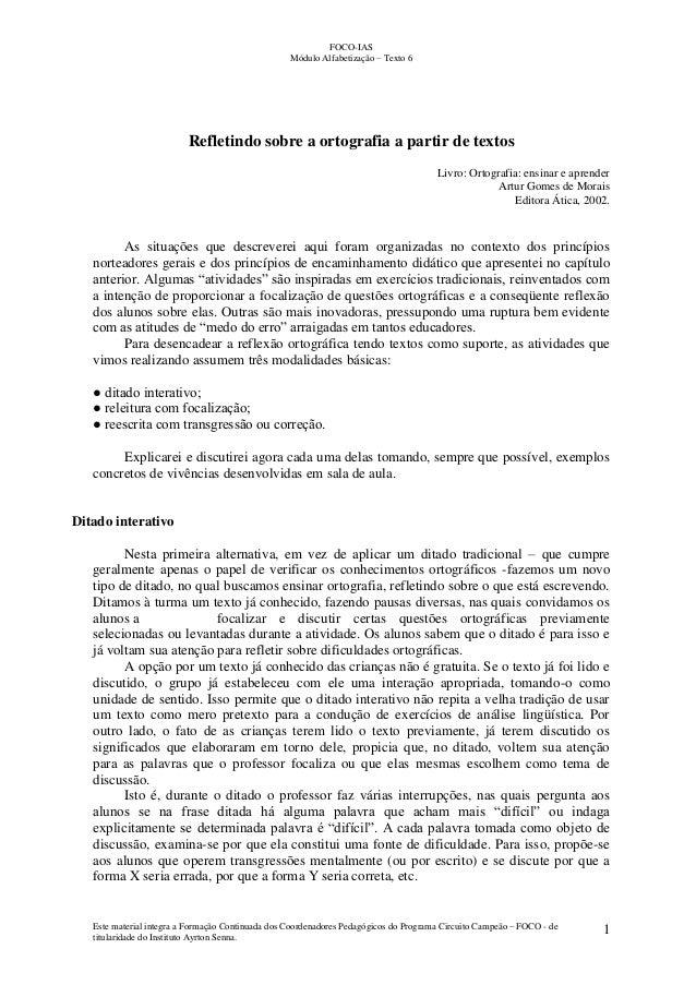 FOCO-IAS Módulo Alfabetização – Texto 6 Este material integra a Formação Continuada dos Coordenadores Pedagógicos do Progr...