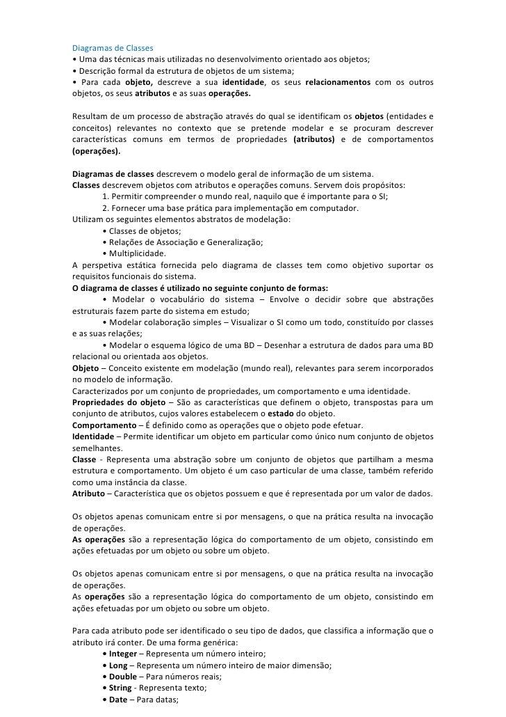 Diagramas de Classes• Uma das técnicas mais utilizadas no desenvolvimento orientado aos objetos;• Descrição formal da estr...