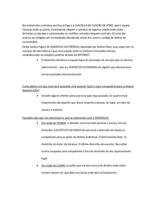Na maioria dos contratos escritos já figura a CLÁUSULA DE ELEIÇÃO DE FÔRO, que é aquela cláusula onde as partes contratant...
