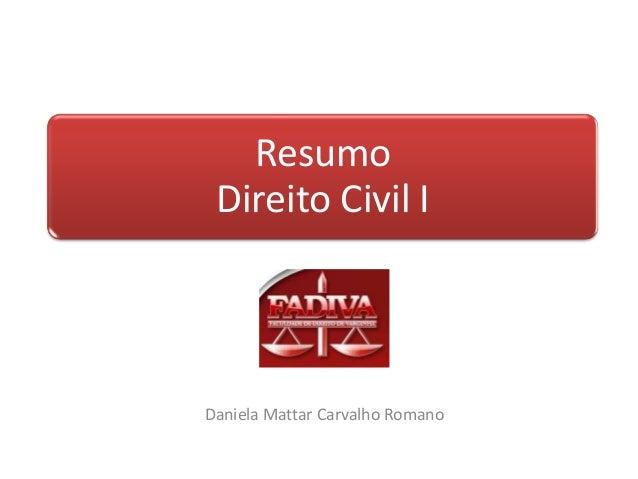 Resumo Direito Civil IDaniela Mattar Carvalho Romano