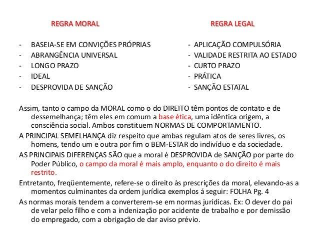 REGRA MORAL                                       REGRA LEGAL-   BASEIA-SE EM CONVIÇÕES PRÓPRIAS                -   APLICA...