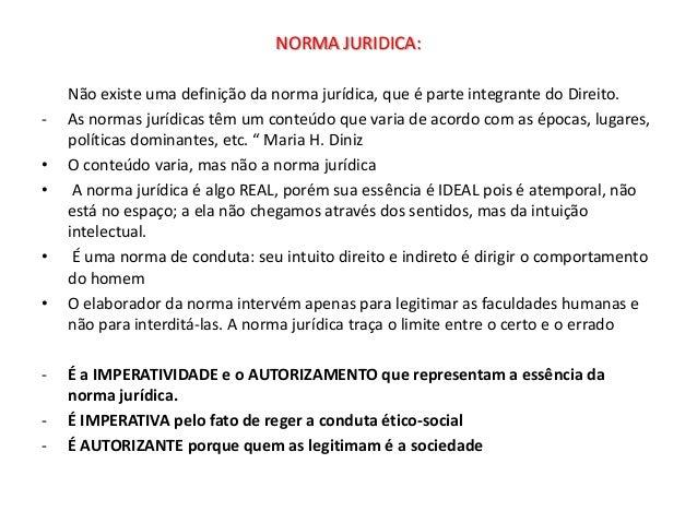 NORMA JURIDICA:    Não existe uma definição da norma jurídica, que é parte integrante do Direito.-   As normas jurídicas t...