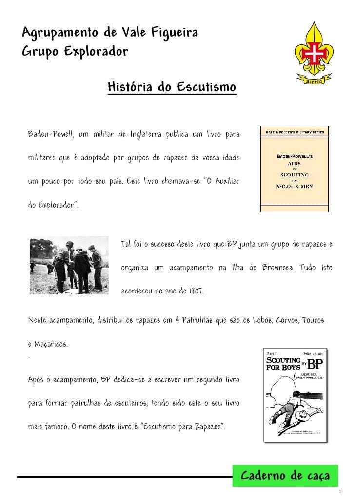 Agrupamento de Vale Figueira Grupo Explorador                          História do Escutismo   Baden-Powell, um militar de...