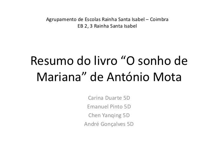 """Agrupamento de Escolas Rainha Santa Isabel – Coimbra              EB 2, 3 Rainha Santa IsabelResumo do livro """"O sonho de M..."""