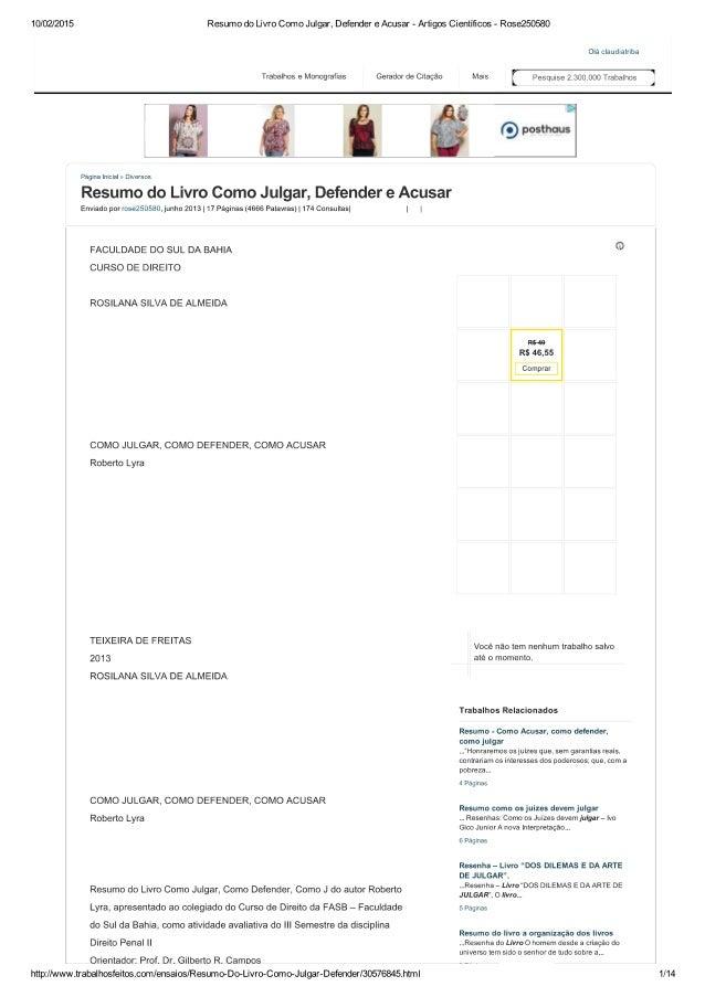10/02/2015  Trabalhos e Monografias Gerador de Citação  Resumo do Livro Como Julgar,  Defender e Acusar - Artigos Cientíñc...