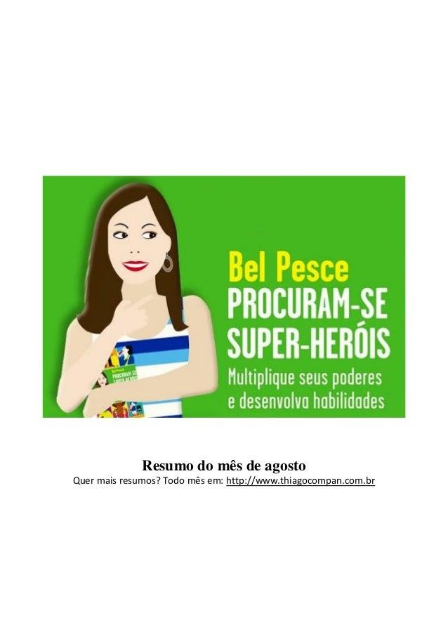 Resumo do mês de agosto Quer mais resumos? Todo mês em: http://www.thiagocompan.com.br