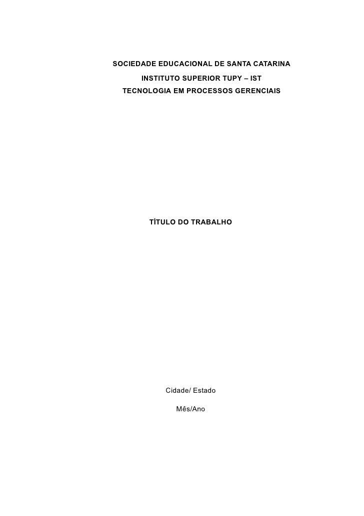 SOCIEDADE EDUCACIONAL DE SANTA CATARINA      INSTITUTO SUPERIOR TUPY – IST  TECNOLOGIA EM PROCESSOS GERENCIAIS        TÍTU...