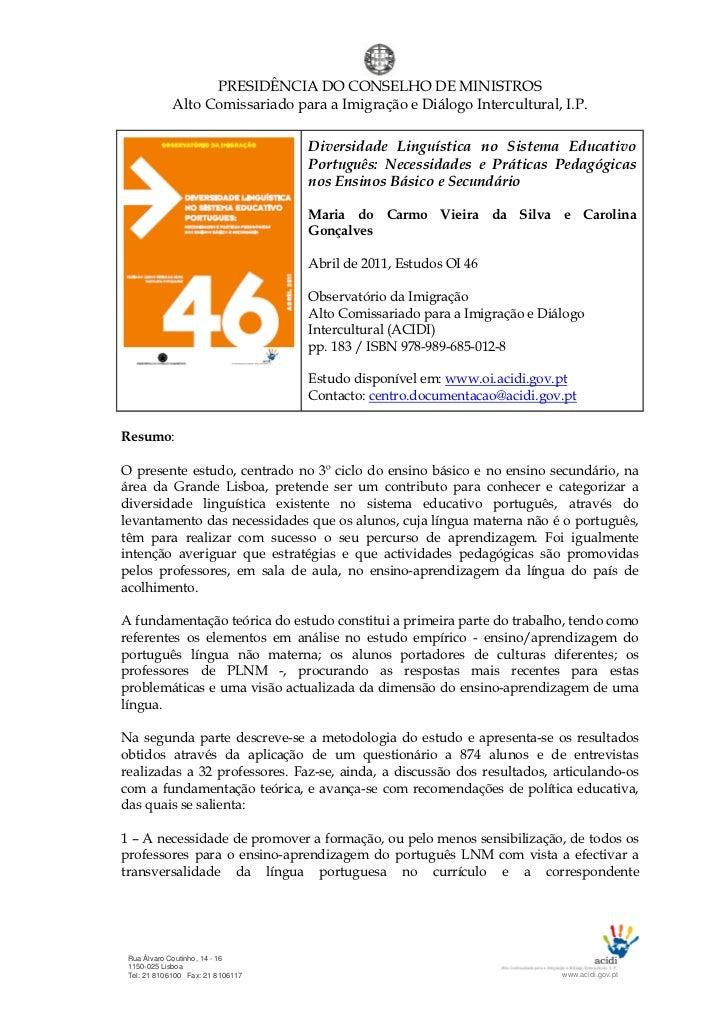 PRESIDÊNCIA DO CONSELHO DE MINISTROS             Alto Comissariado para a Imigração e Diálogo Intercultural, I.P.         ...