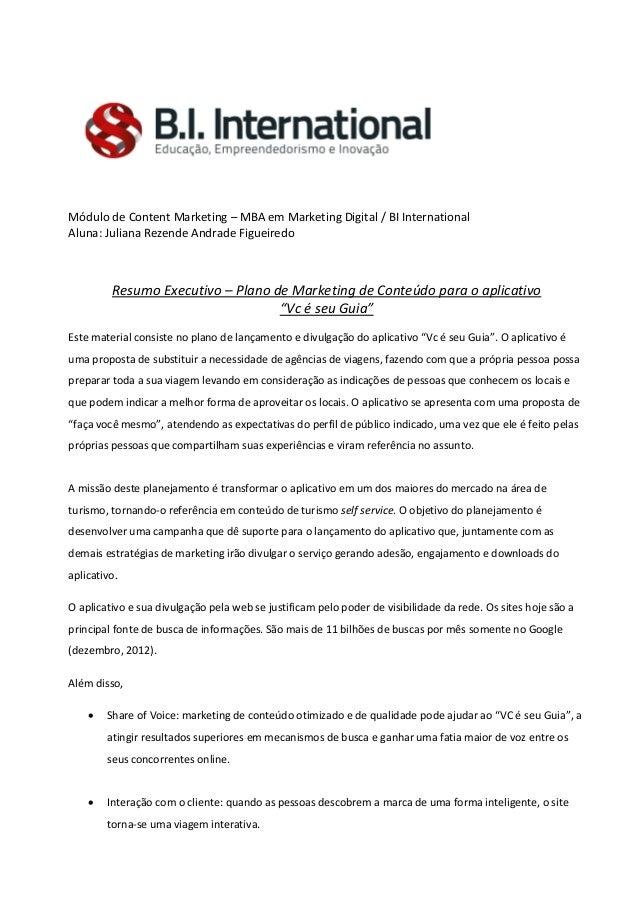 Módulo de Content Marketing – MBA em Marketing Digital / BI International Aluna: Juliana Rezende Andrade Figueiredo  Resum...