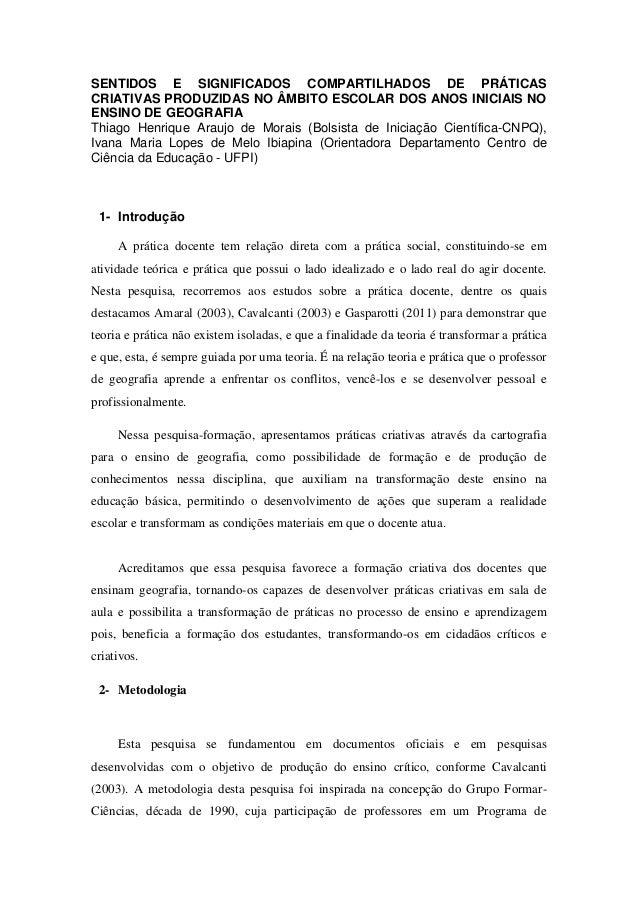 SENTIDOS E SIGNIFICADOS COMPARTILHADOS DE PRÁTICAS CRIATIVAS PRODUZIDAS NO ÂMBITO ESCOLAR DOS ANOS INICIAIS NO ENSINO DE G...