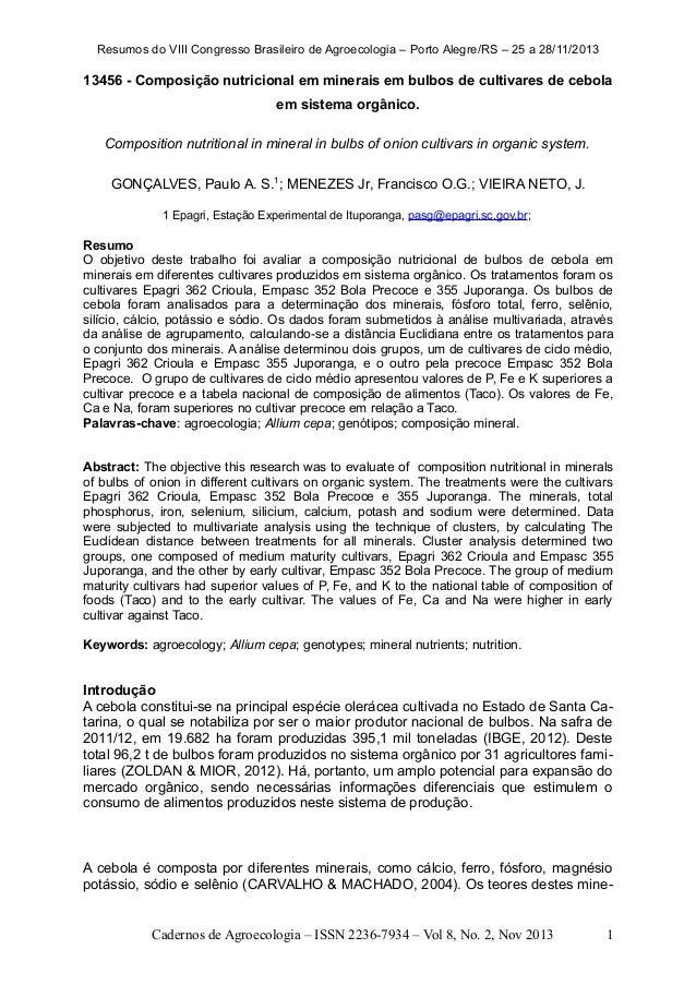 Resumos do VIII Congresso Brasileiro de Agroecologia – Porto Alegre/RS – 25 a 28/11/2013  13456 - Composição nutricional e...