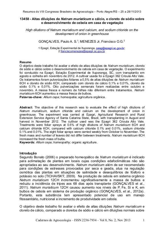 Resumos do VIII Congresso Brasileiro de Agroecologia – Porto Alegre/RS – 25 a 28/11/2013  13458 - Altas diluições de Natru...