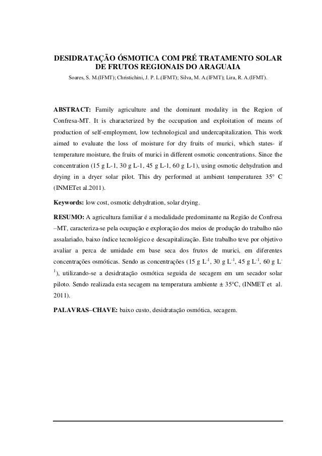 DESIDRATAÇÃO ÓSMOTICA COM PRÉ TRATAMENTO SOLAR        DE FRUTOS REGIONAIS DO ARAGUAIA        Soares, S. M.(IFMT); Christic...