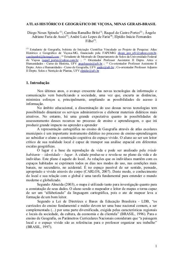 ATLAS HISTÓRICO E GEOGRÁFICO DE VIÇOSA, MINAS GERAIS-BRASIL Diogo Noses Spinola (1); Carolina Ramalho Brito(1); Raquel de ...