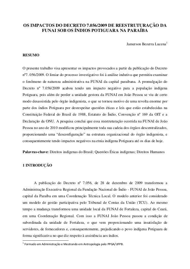OS IMPACTOS DO DECRETO 7.056/2009 DE REESTRUTURAÇÃO DA FUNAI SOB OS ÍNDIOS POTIGUARA NA PARAÍBA Jamerson Bezerra Lucena1 R...