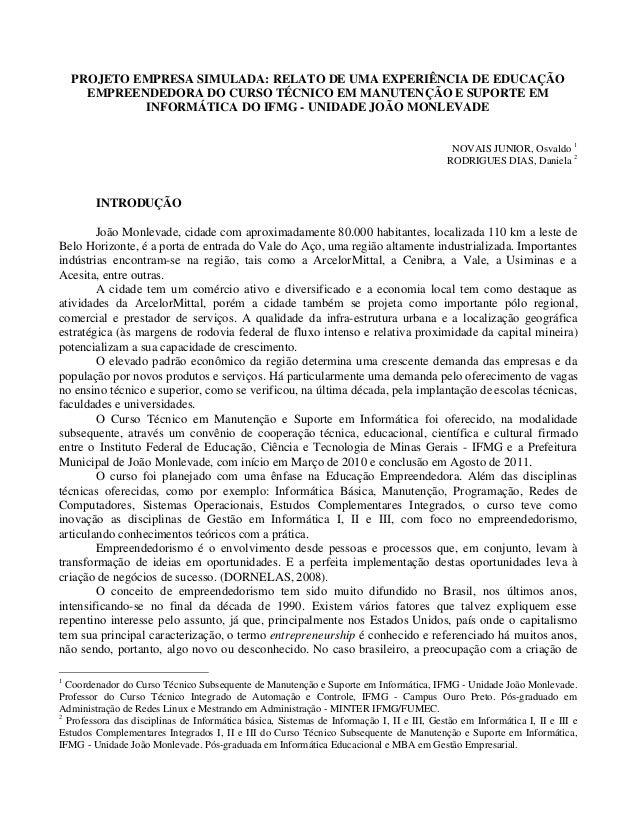 PROJETO EMPRESA SIMULADA: RELATO DE UMA EXPERIÊNCIA DE EDUCAÇÃOEMPREENDEDORA DO CURSO TÉCNICO EM MANUTENÇÃO E SUPORTE EMIN...