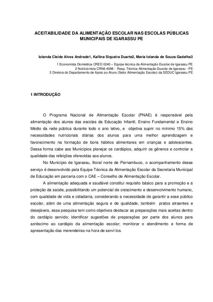 ACEITABILIDADE DA ALIMENTAÇÃO ESCOLAR NAS ESCOLAS PÚBLICAS                    MUNICIPAIS DE IGARASSU PE    Iolanda Cleide ...