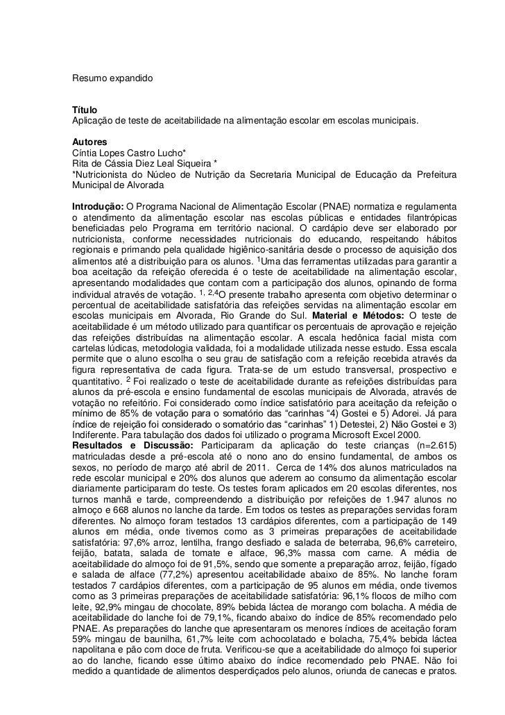 Resumo expandidoTítuloAplicação de teste de aceitabilidade na alimentação escolar em escolas municipais.AutoresCíntia Lope...