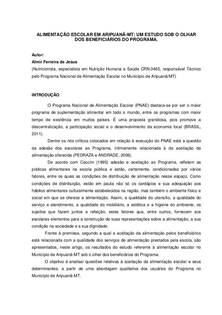 ALIMENTAÇÃO ESCOLAR EM ARIPUANÃ-MT: UM ESTUDO SOB O OLHAR               DOS BENEFICIÁRIOS DO PROGRAMA.Autor:Almir Ferreira...
