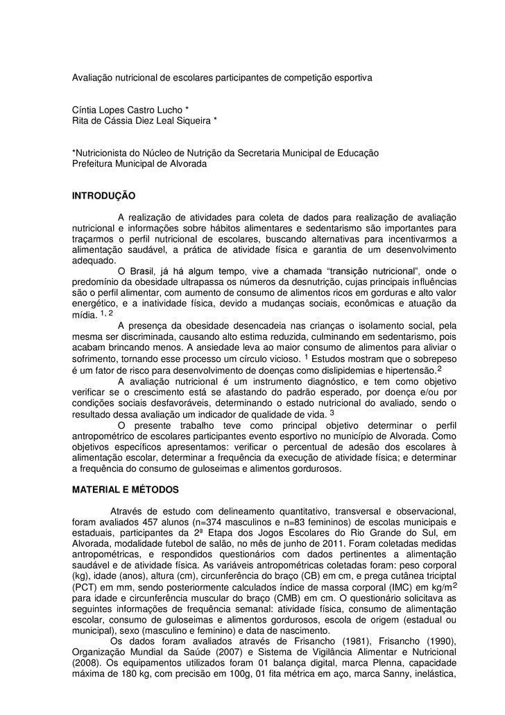 Avaliação nutricional de escolares participantes de competição esportivaCíntia Lopes Castro Lucho *Rita de Cássia Diez Lea...