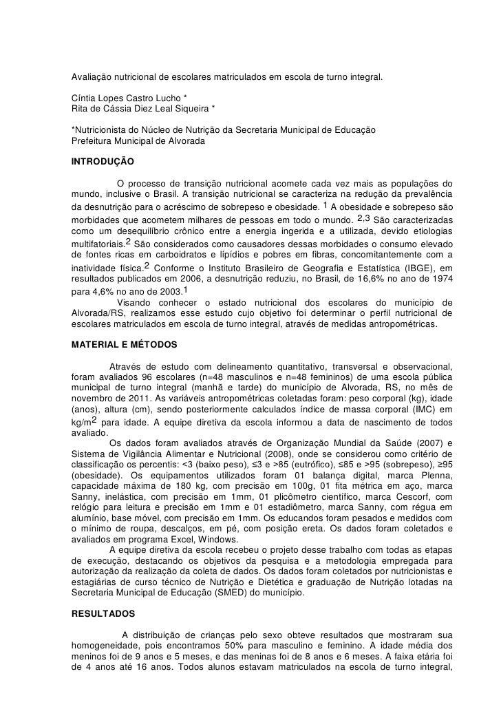 Avaliação nutricional de escolares matriculados em escola de turno integral.Cíntia Lopes Castro Lucho *Rita de Cássia Diez...