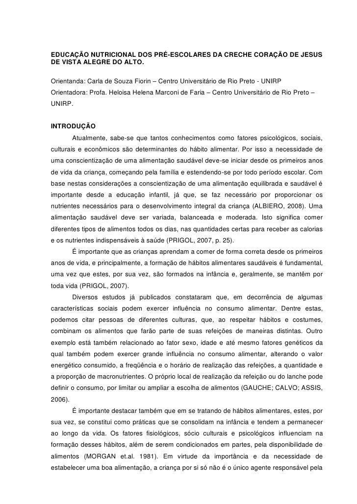 EDUCAÇÃO NUTRICIONAL DOS PRÉ-ESCOLARES DA CRECHE CORAÇÃO DE JESUSDE VISTA ALEGRE DO ALTO.Orientanda: Carla de Souza Fiorin...