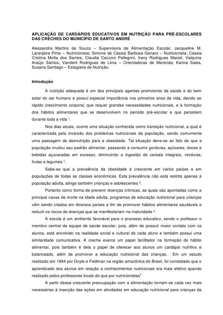 APLICAÇÃO DE CARDÁPIOS EDUCATIVOS EM NUTRIÇÃO PARA PRÉ-ESCOLARESDAS CRECHES DO MUNICÍPIO DE SANTO ANDRÉAlessandra Martins ...