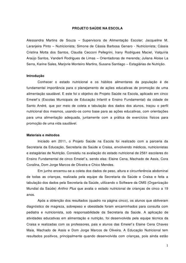 PROJETO SAÚDE NA ESCOLAAlessandra Martins de Souza – Supervisora de Alimentação Escolar; Jacqueline M.Laranjeira Pinto – N...