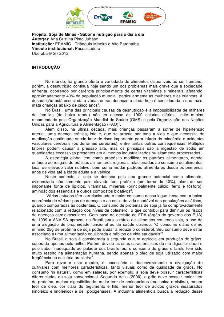 Projeto: Soja de Minas - Sabor e nutrição para o dia a diaAutor(a): Ana Cristina Pinto JuhászInstituição: EPAMIG - Triângu...