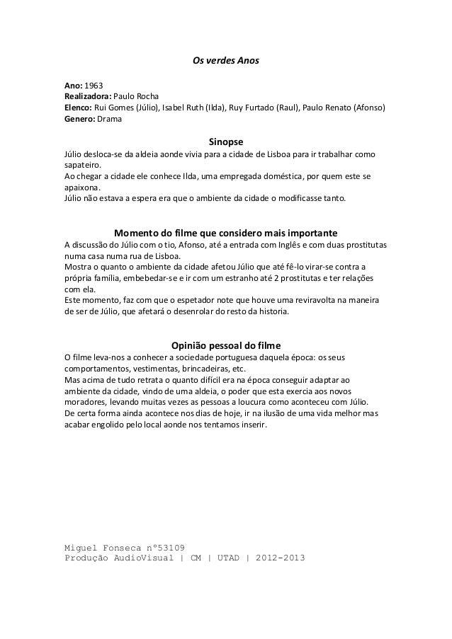 Os verdes AnosAno: 1963Realizadora: Paulo RochaElenco: Rui Gomes (Júlio), Isabel Ruth (Ilda), Ruy Furtado (Raul), Paulo Re...