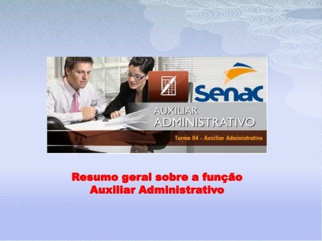 Resumo geral sobre a função  Auxiliar Administrativo